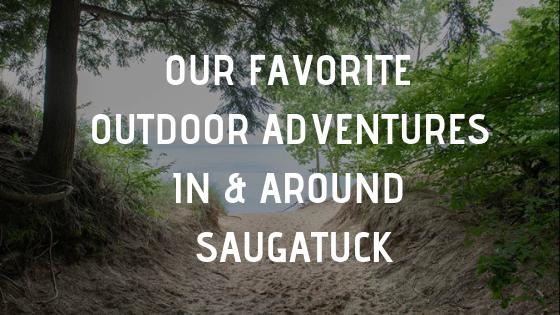 Our Favorite Outdoor Adventures In & Around Saugatuck