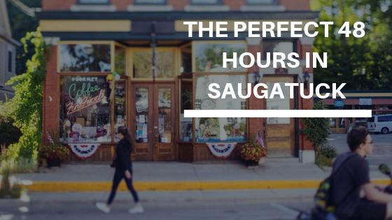 The Perfect 48 Hours In Saugatuck