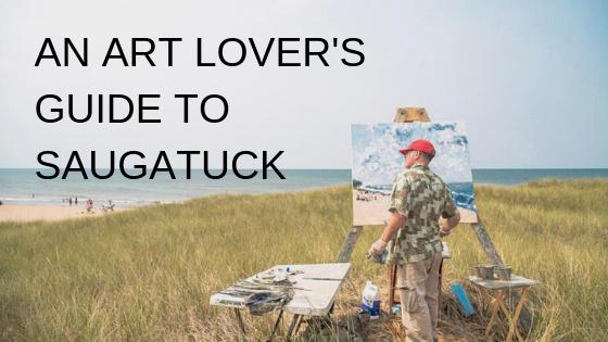 An Art Lover's Guide To Saugatuck